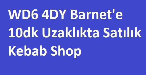 WD6 4DY Bölgesinde Satılık Kebab Shop