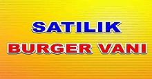 Lakeside Bölgesinde Belediye'den alınan yeri ile birlikte satılık kebab burger van